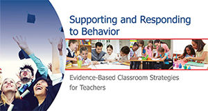 Cover of Supporting and Responding to Behavior: Evidence-Based Classroom Strategies for Teachers